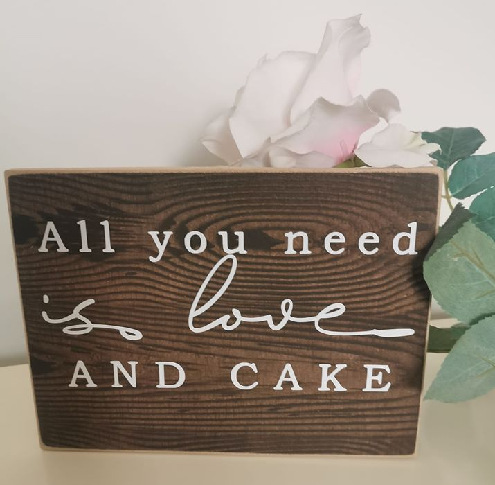 all you need is love and cake sign